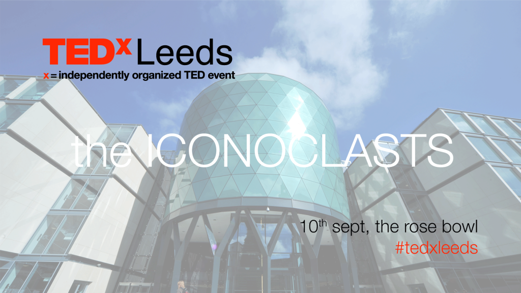 TEDxLeeds 2009: The Iconoclasts